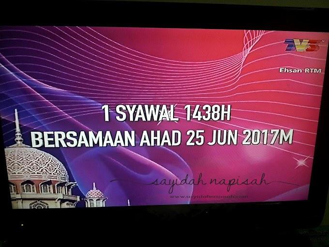 HARI RAYA ADILIFITRI 1 SYAWAL 1438H BERSAMAAN AHAD 25 JUN 2017M