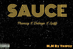 [MUSIC] PHEMZY _ SAUCE FT DEBAYO X SPIFF