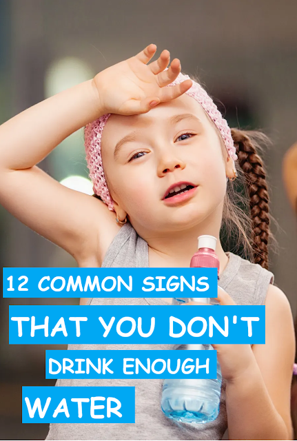 12 common signs that you don't drink enough water