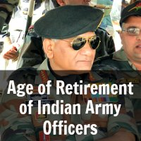 Terms of Engagement and Age of Retirement of Indian Army Officers