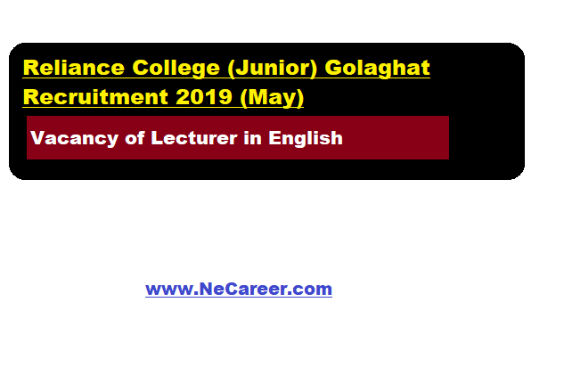 Reliance College Golaghat recruitment 2019 (May)