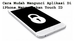 Cara Mudah Mengunci Aplikasi Di iPhone Menggunakan Touch ID 1