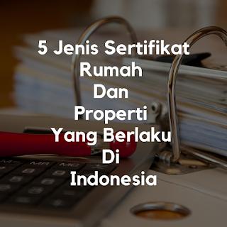 Inilah 5 Jenis Sertifikat Rumah Dan Properti Yang Berlaku Di Indonesia Terbaru
