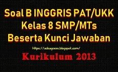 Download Soal PAT/UKK B INGGRIS Kelas 8 SMP/MTs K-13 Beserta Kunci Jawaban