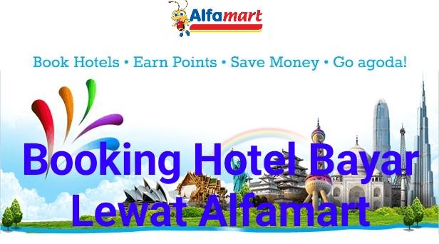 Cara Booking Hotel di Agoda Dengan Pembayaran Melalui Alfamart
