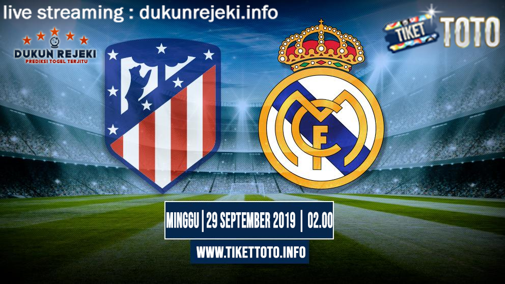 Prediksi Skor Pertandingan Atletico Madrid Vs Real Madrid 29 September 2019
