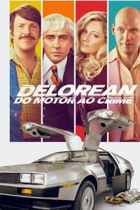 Delorean - Do Motor ao Crime (2018) Dublado 720p