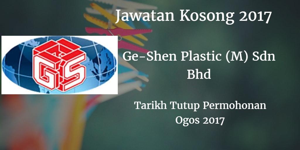 Jawatan Kosong Ge-Shen Plastic (M) Sdn Bhd Ogos 2017