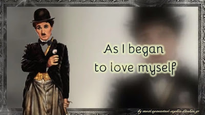 Charlie Chaplin-As I began to love myself