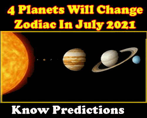 3 Planets will change zodiac in July 2021 predictions