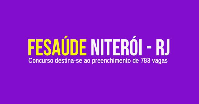 Concurso da FeSaúde Niterói - RJ: 783 Vagas