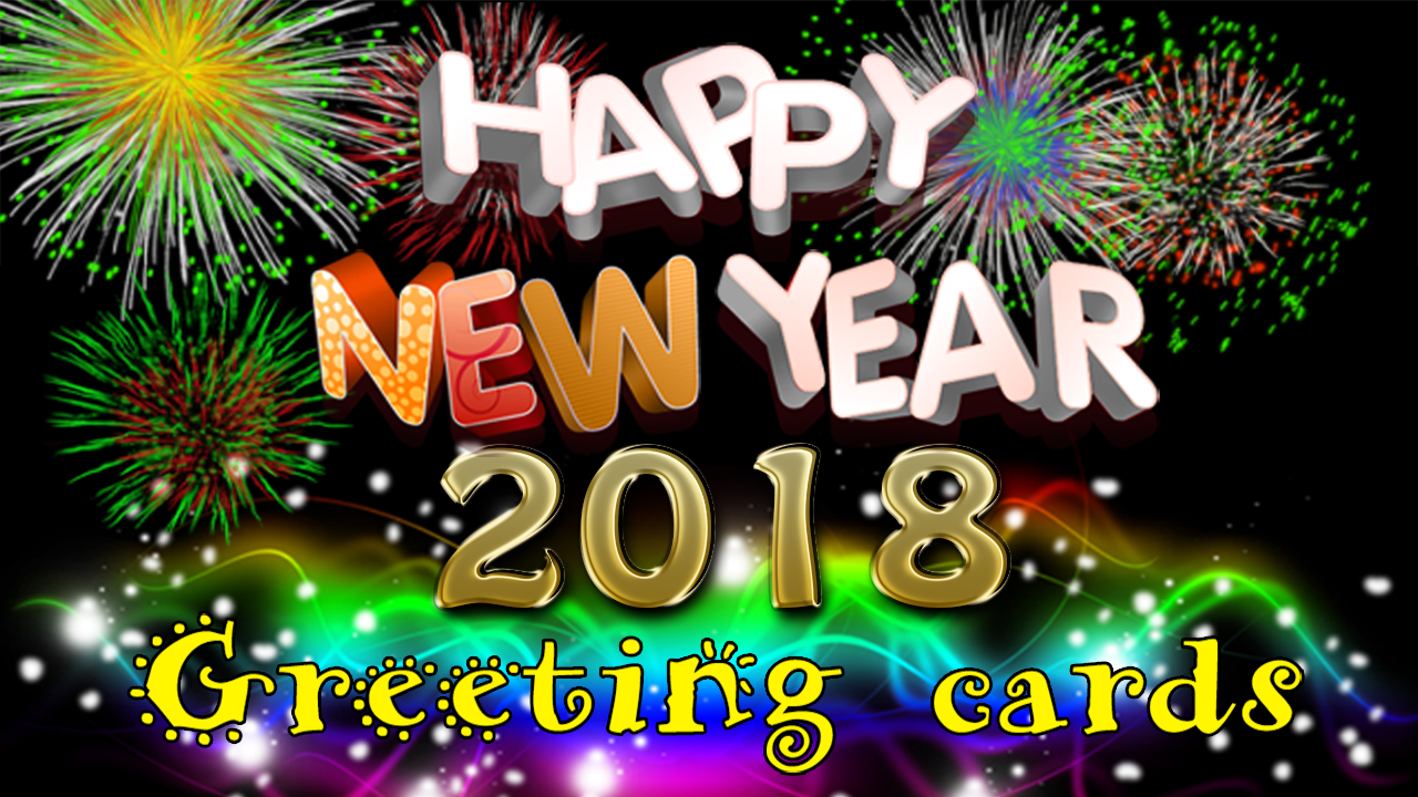 Happy new year greeting cards 2018 imageshd wallpapersquotes say goodbye to 2017 and welcome 2018 with these lovely new year welcoming cards as indicated by wikipedianew years day is seen on january 1 kristyandbryce Choice Image