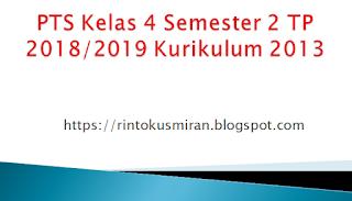 PTS Kelas 4 Semester 2 TP 2018/2019 Kurikulum 2013