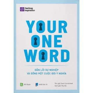 Your One Word - Dẫn Lối Sự Nghiệp Và Sống Một Cuộc Đời Ý Nghĩa ebook PDF EPUB AWZ3 PRC MOBI