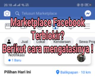 mengatasi marketplace facebook terblokir