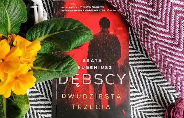 Dwudziesta trzecia- pierwsza wspólna powieść Beaty i Eugeniusza Dębskich