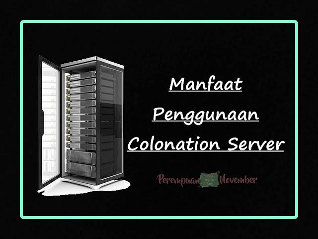 manfaat penggunaan colonation server