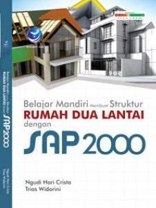 Belajar Mandiri Membuat Struktur Rumah Dua Lantai Dengan SAP 2000