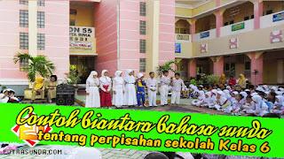 Contoh Biantara Bahasa Sunda Tentang Perpisahan Sekolah Kelas 6