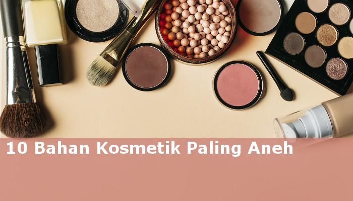 10 Bahan Baku Kosmetik Paling Aneh, Perempuan Wajib Baca!