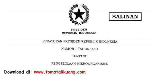 perpres peraturan presiden nomor 1 tahun 2021 tentang pengelolaan mikroorganisme pdf tomatalikuang.com