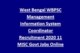 West Bengal WBPSC Management Information System Coordinator Recruitment 2020 11 MISC Govt Jobs Online Application Form