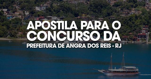 Apostila: Concurso Prefeitura de Angra dos Reis