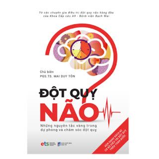 Đột Quỵ Não – Những Nguyên Tắc Vàng Trong Dự Phòng Và Chăm Sóc Đột Quỵ ebook PDF EPUB AWZ3 PRC MOBI