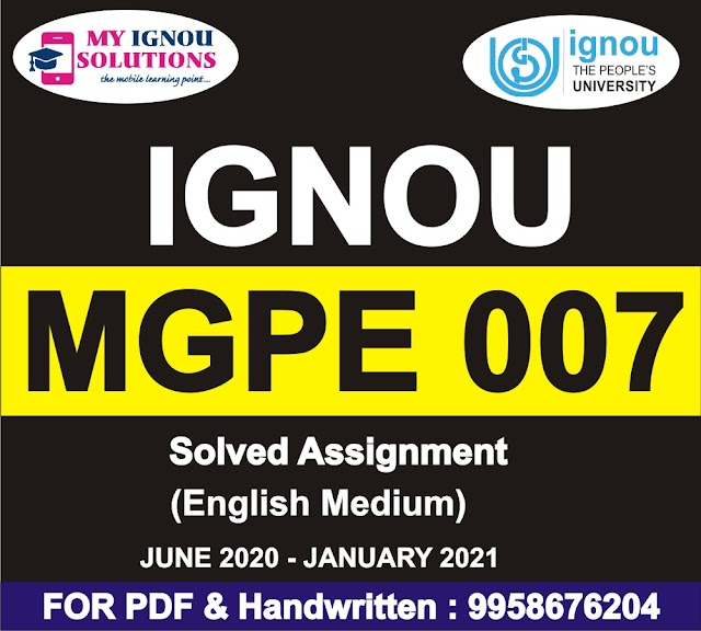 MGPE 007 Solved Assignment 2020-21