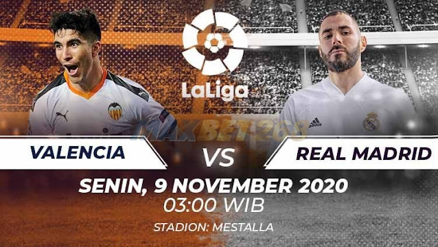 Prediksi Valencia Vs Real Madrid, Senin 09 November 2020 Pukul 03.00 WIB