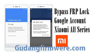 Kumpulan File FRP Akun Google Xiaomi 1000% Tested