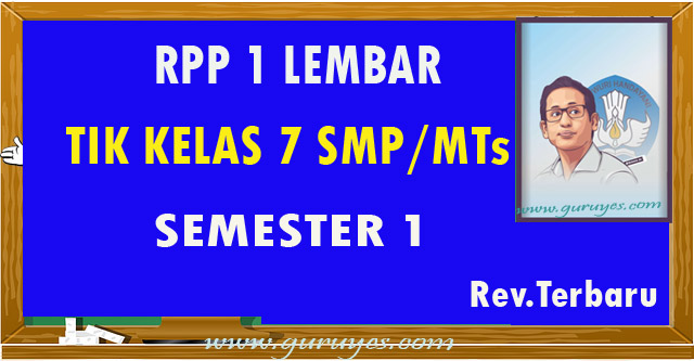 RPP 1 lembar TIK SMP Kelas 7 Semester 1 Revisi 2020