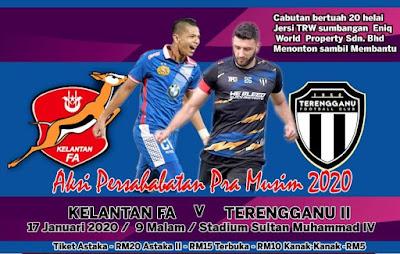 Live Streaming Kelantan vs Terengganu FC II Friendly Match 17.1.2020