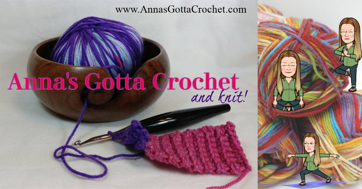 ANNA'S GOTTA CROCHET & Knit Too