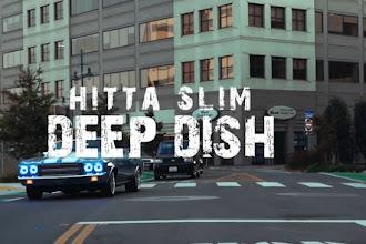 "Hitta Slim - ""Deep Dish"" Video {Dir. By @AlabanzaFilms} @HittaSlim @mr.Macnificent"