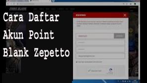 4 Langkah Cara Daftar Akun Point Blank Zepetto 1