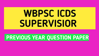 WBPSC ICDS Supervisor Previous Years Question Paper Download