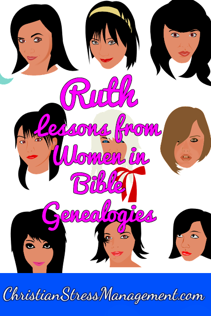 Lessons from Women in Bible Genealogies: Ruth