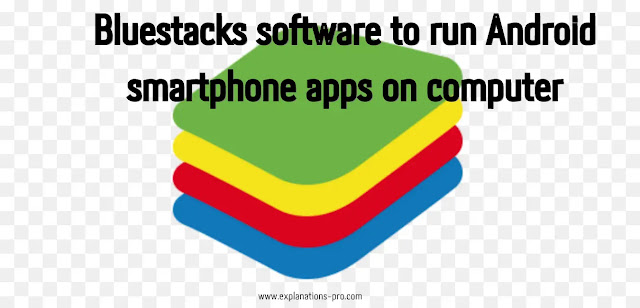 Bluestacks software to run Android smartphone apps