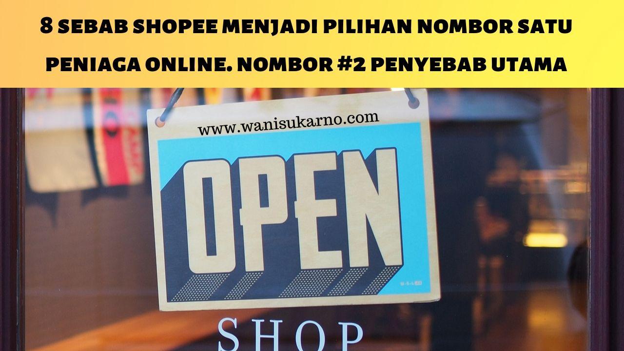 8 Sebab Shopee Menjadi Pilihan Nombor Satu Peniaga Online.