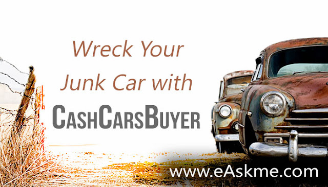 Wreck your Junk Car with CashCarsBuyer: eAskme
