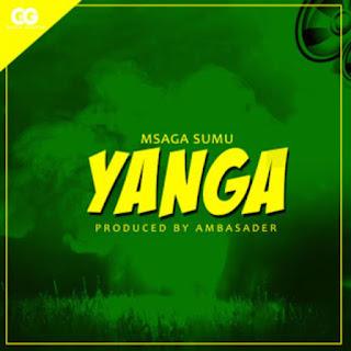 (New Audio)   Msaga Sumu - Yanga   Mp3 Download (New Song)