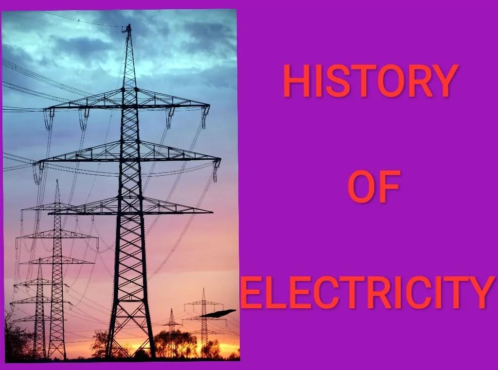 बिजली कैसे बनी / History of Electricity