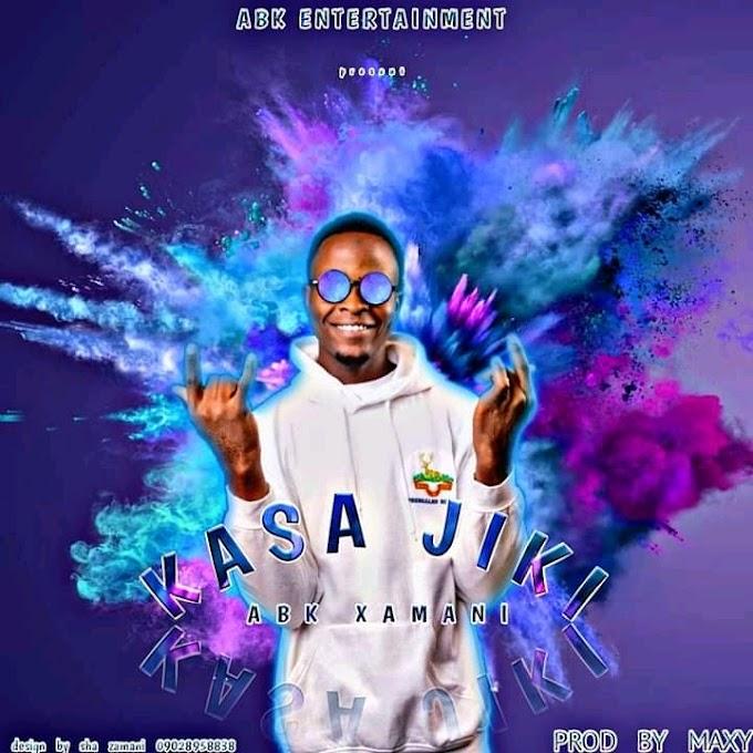 "MUSIC: ABK XAMANI ""KASA JIKI"" PROD BY MAXY"