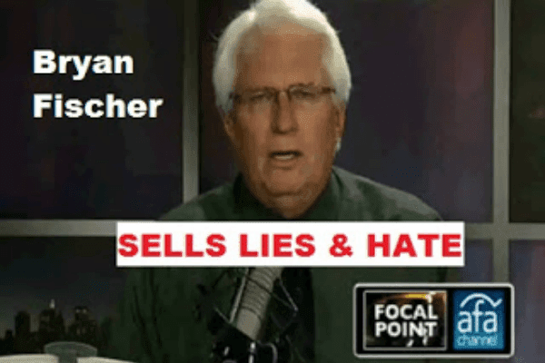 American Family Association's hate monger Bryan Fischer