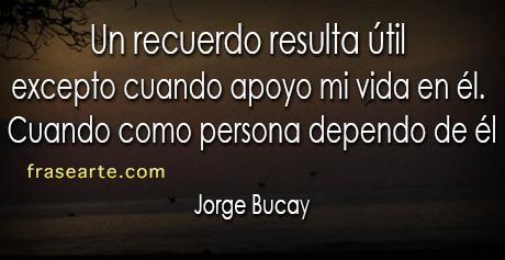 Frases para reflexionar - Jorge Bucay
