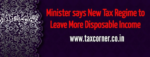 new-tax-regime-to-leave-more-disposable-income