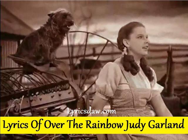 Lyrics Of Over The Rainbow Judy Garland