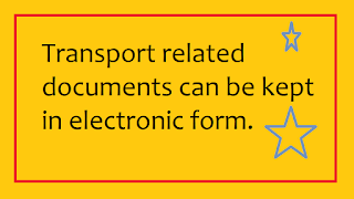 Transport related documents can be kept in electronic form.