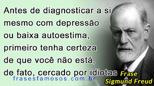 Depressão ou Baixa Autoestima - Frases de Sigmund Freud